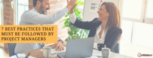 Best Practices followed by Project Managers